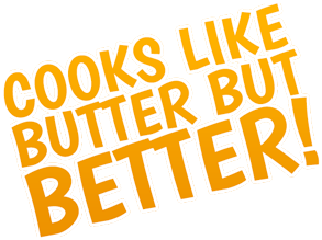 Whirl Cooks like Butter but Better!